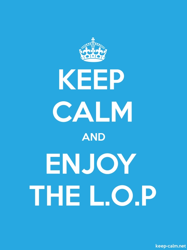 KEEP CALM AND ENJOY THE L.O.P - white/blue - Default (600x800)
