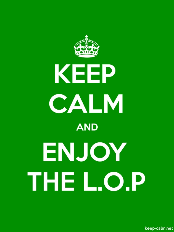 KEEP CALM AND ENJOY THE L.O.P - white/green - Default (600x800)