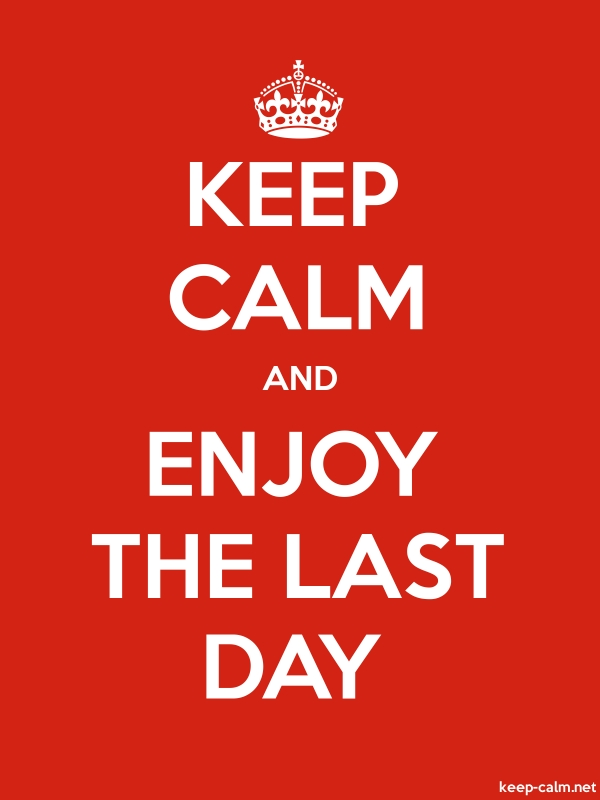 KEEP CALM AND ENJOY THE LAST DAY - white/red - Default (600x800)