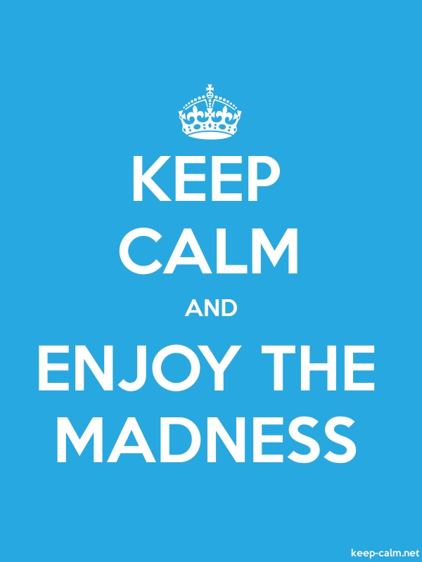 KEEP CALM AND ENJOY THE MADNESS - white/blue - Default (600x800)
