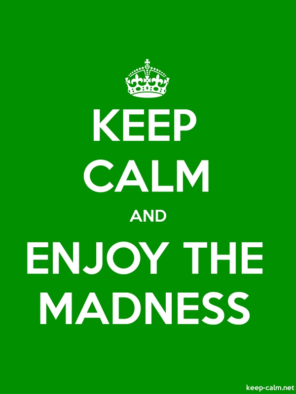 KEEP CALM AND ENJOY THE MADNESS - white/green - Default (600x800)