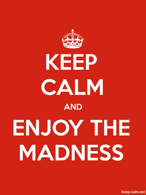 KEEP CALM AND ENJOY THE MADNESS - white/red - Default (600x800)