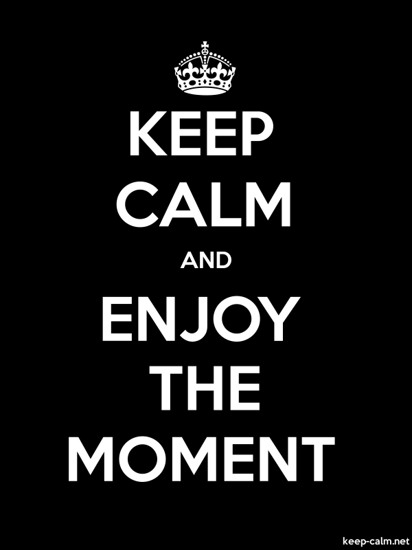 KEEP CALM AND ENJOY THE MOMENT - white/black - Default (600x800)