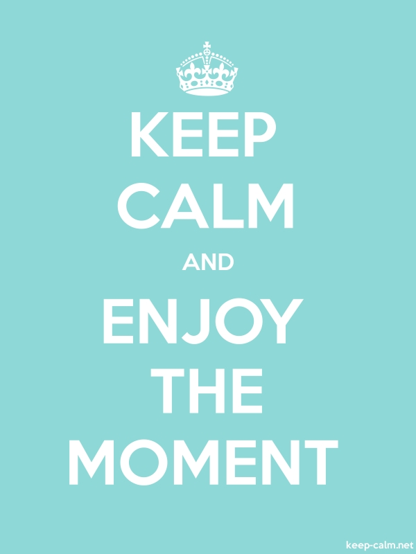 KEEP CALM AND ENJOY THE MOMENT - white/lightblue - Default (600x800)