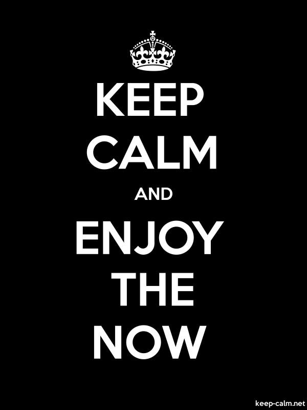 KEEP CALM AND ENJOY THE NOW - white/black - Default (600x800)
