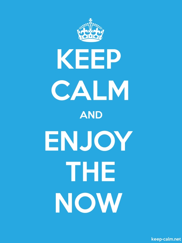 KEEP CALM AND ENJOY THE NOW - white/blue - Default (600x800)