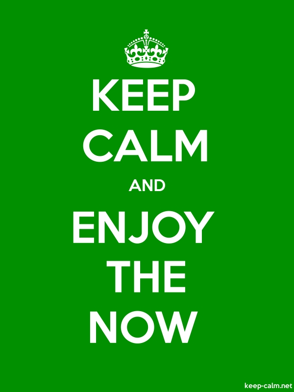 KEEP CALM AND ENJOY THE NOW - white/green - Default (600x800)
