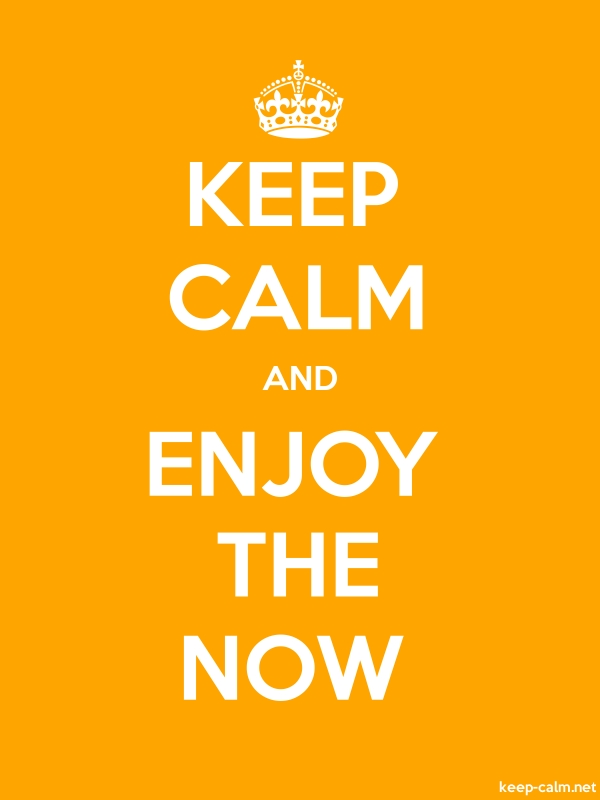 KEEP CALM AND ENJOY THE NOW - white/orange - Default (600x800)