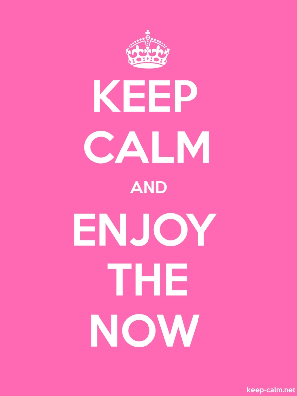KEEP CALM AND ENJOY THE NOW - white/pink - Default (600x800)