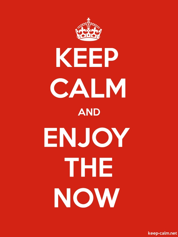 KEEP CALM AND ENJOY THE NOW - white/red - Default (600x800)