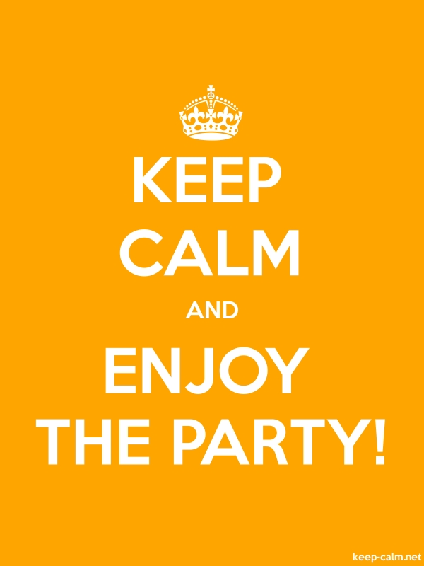 KEEP CALM AND ENJOY THE PARTY! - white/orange - Default (600x800)