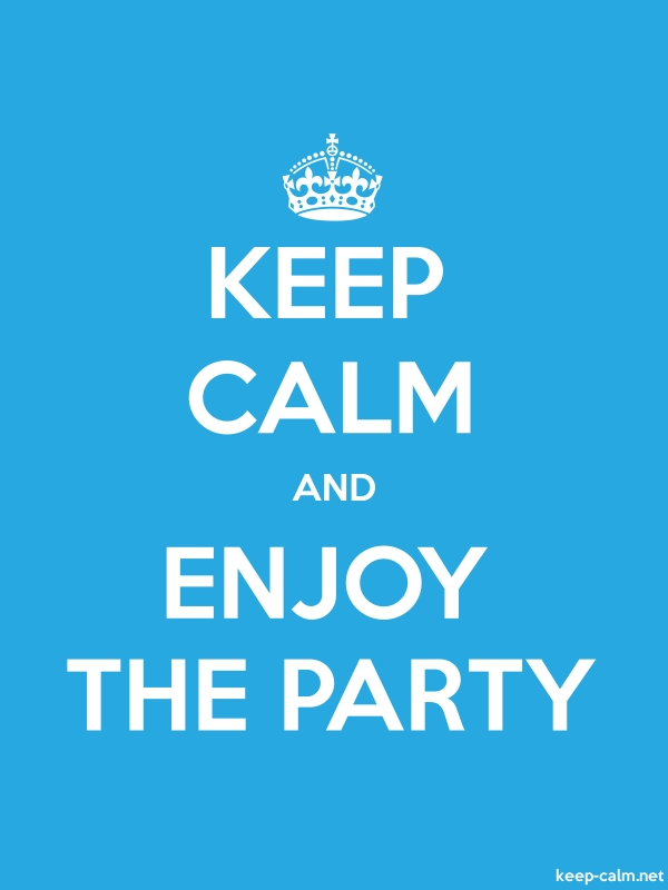 KEEP CALM AND ENJOY THE PARTY - white/blue - Default (600x800)