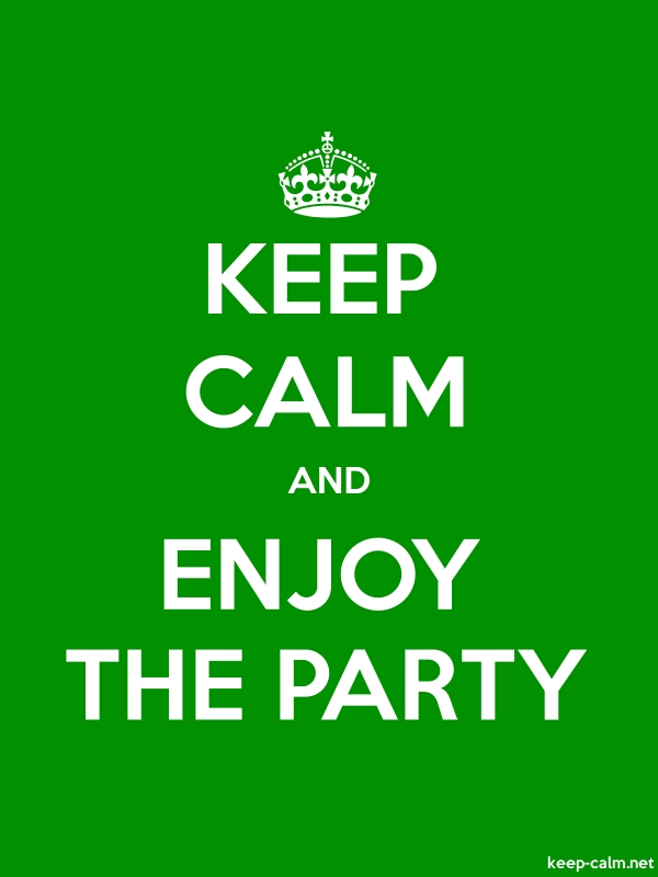 KEEP CALM AND ENJOY THE PARTY - white/green - Default (600x800)