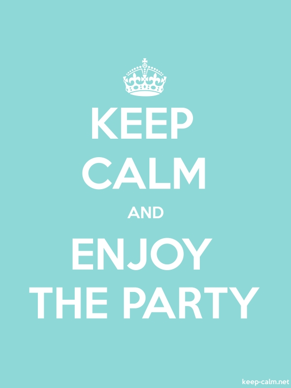 KEEP CALM AND ENJOY THE PARTY - white/lightblue - Default (600x800)
