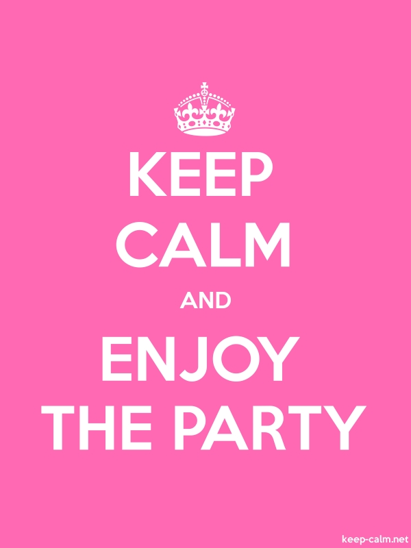KEEP CALM AND ENJOY THE PARTY - white/pink - Default (600x800)
