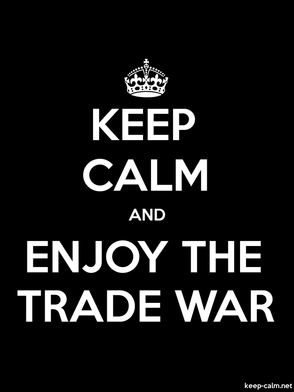 KEEP CALM AND ENJOY THE TRADE WAR - white/black - Default (600x800)