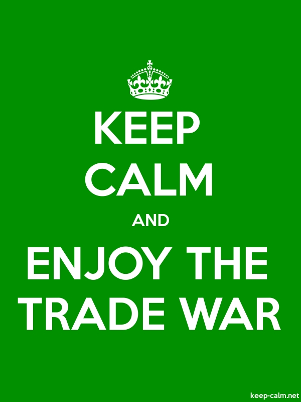 KEEP CALM AND ENJOY THE TRADE WAR - white/green - Default (600x800)