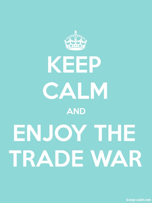 KEEP CALM AND ENJOY THE TRADE WAR - white/lightblue - Default (600x800)