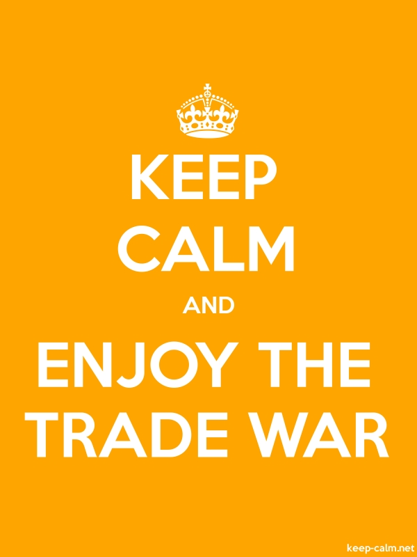 KEEP CALM AND ENJOY THE TRADE WAR - white/orange - Default (600x800)