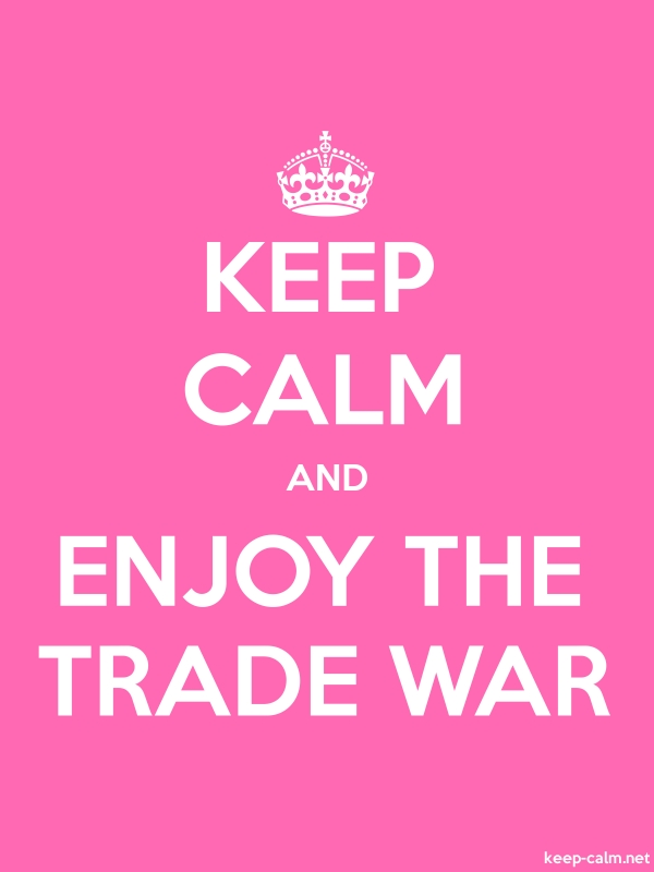 KEEP CALM AND ENJOY THE TRADE WAR - white/pink - Default (600x800)