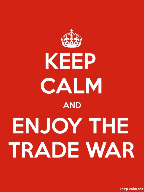 KEEP CALM AND ENJOY THE TRADE WAR - white/red - Default (600x800)