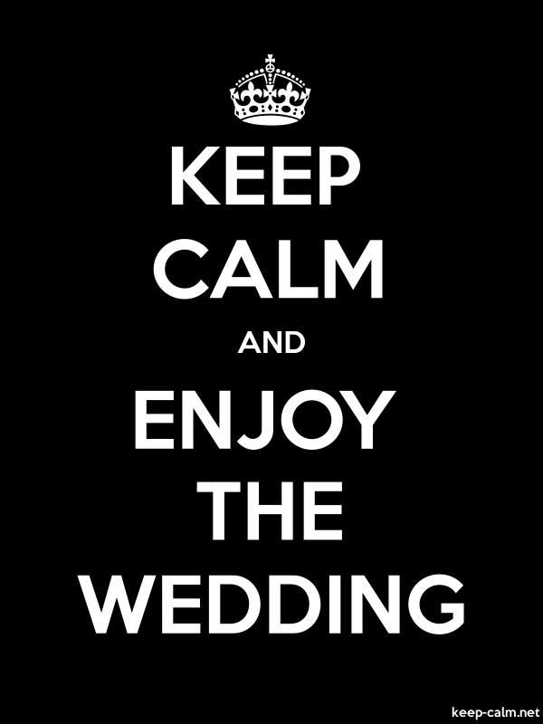 KEEP CALM AND ENJOY THE WEDDING - white/black - Default (600x800)