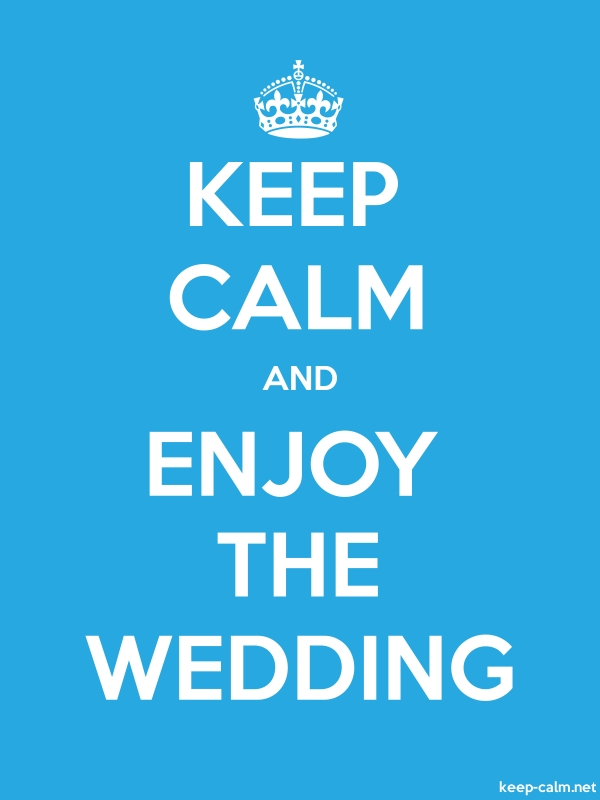 KEEP CALM AND ENJOY THE WEDDING - white/blue - Default (600x800)