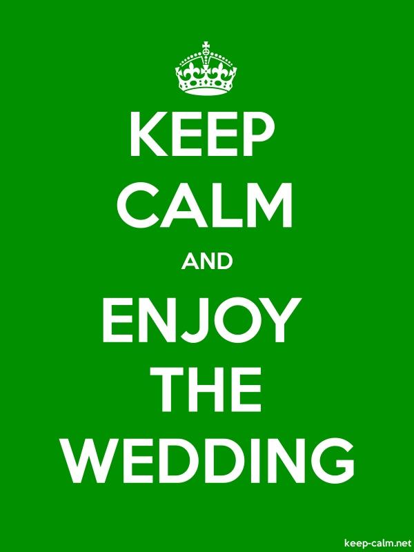 KEEP CALM AND ENJOY THE WEDDING - white/green - Default (600x800)