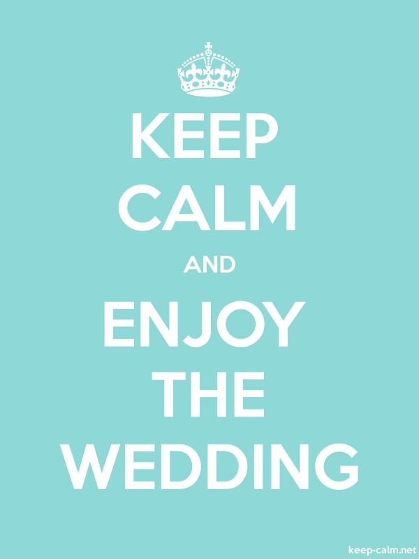 KEEP CALM AND ENJOY THE WEDDING - white/lightblue - Default (600x800)