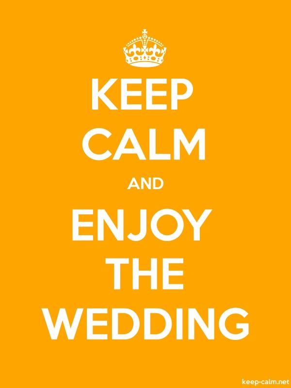 KEEP CALM AND ENJOY THE WEDDING - white/orange - Default (600x800)
