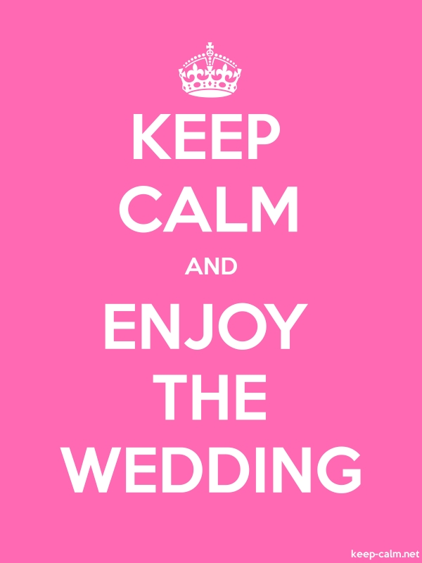 KEEP CALM AND ENJOY THE WEDDING - white/pink - Default (600x800)