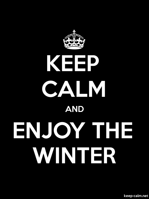KEEP CALM AND ENJOY THE WINTER - white/black - Default (600x800)