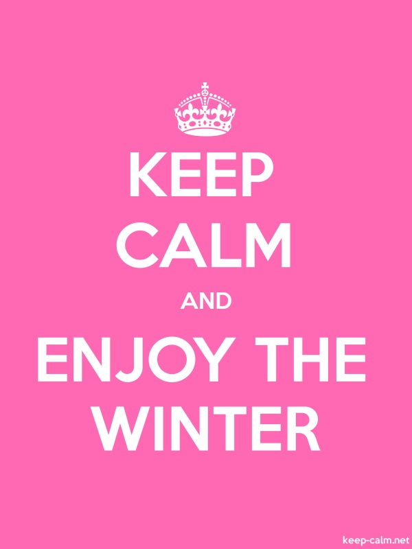 KEEP CALM AND ENJOY THE WINTER - white/pink - Default (600x800)