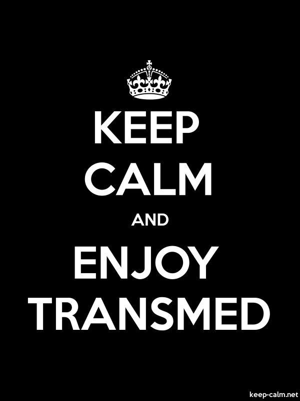 KEEP CALM AND ENJOY TRANSMED - white/black - Default (600x800)