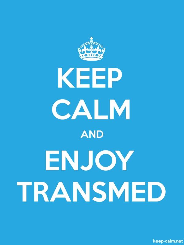 KEEP CALM AND ENJOY TRANSMED - white/blue - Default (600x800)