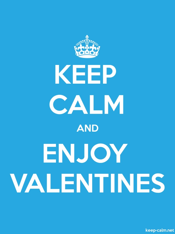 KEEP CALM AND ENJOY VALENTINES - white/blue - Default (600x800)