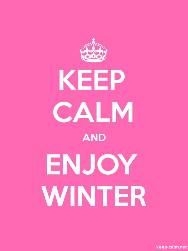 KEEP CALM AND ENJOY WINTER - white/pink - Default (600x800)