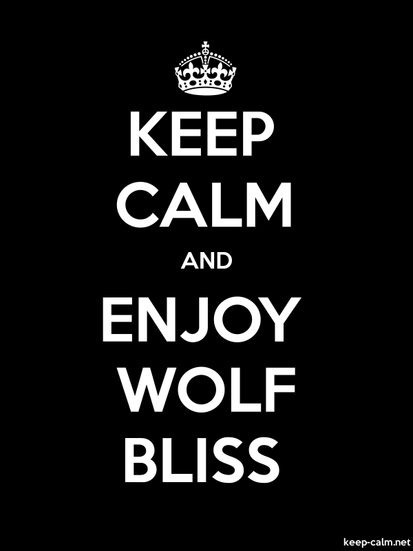 KEEP CALM AND ENJOY WOLF BLISS - white/black - Default (600x800)