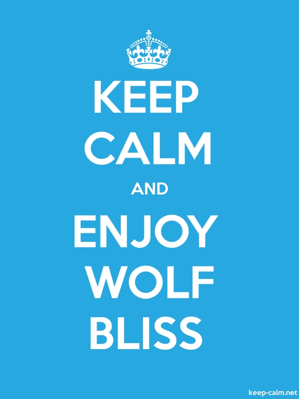 KEEP CALM AND ENJOY WOLF BLISS - white/blue - Default (600x800)