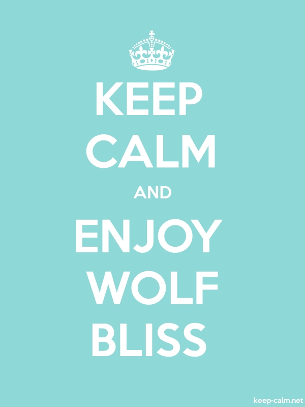 KEEP CALM AND ENJOY WOLF BLISS - white/lightblue - Default (600x800)