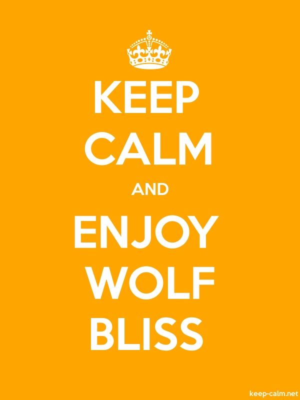 KEEP CALM AND ENJOY WOLF BLISS - white/orange - Default (600x800)