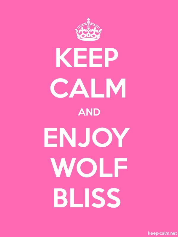 KEEP CALM AND ENJOY WOLF BLISS - white/pink - Default (600x800)