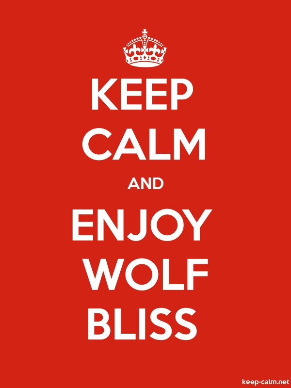 KEEP CALM AND ENJOY WOLF BLISS - white/red - Default (600x800)
