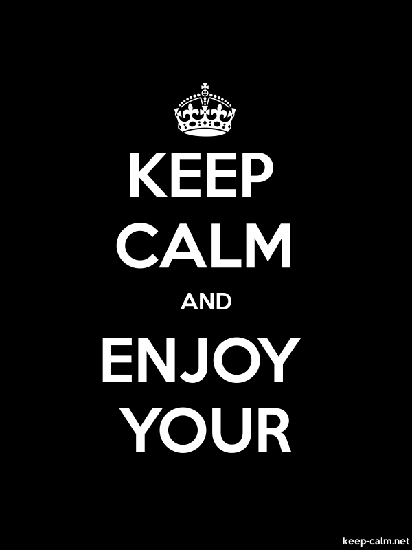 KEEP CALM AND ENJOY YOUR - white/black - Default (600x800)