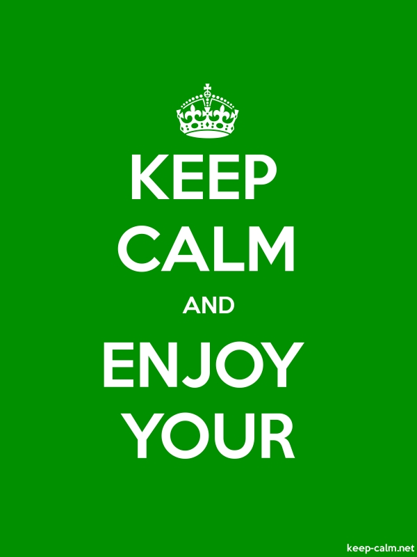 KEEP CALM AND ENJOY YOUR - white/green - Default (600x800)