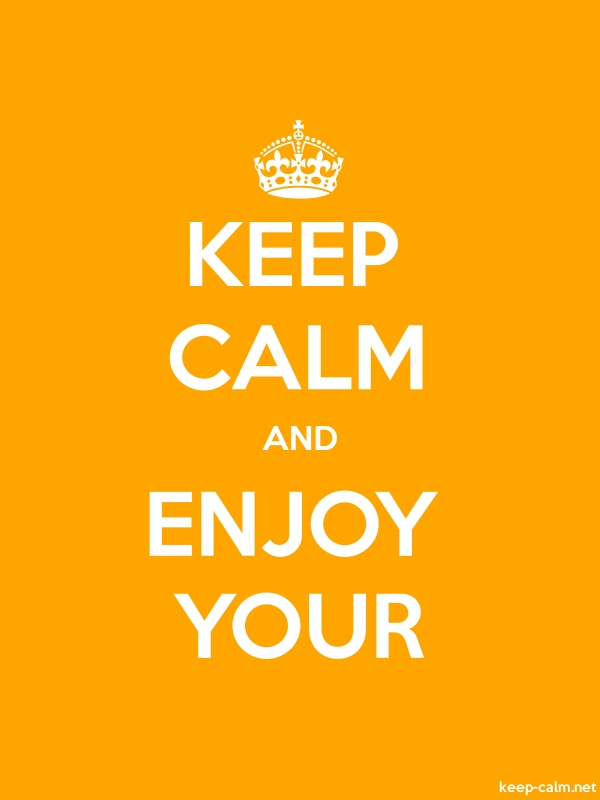 KEEP CALM AND ENJOY YOUR - white/orange - Default (600x800)