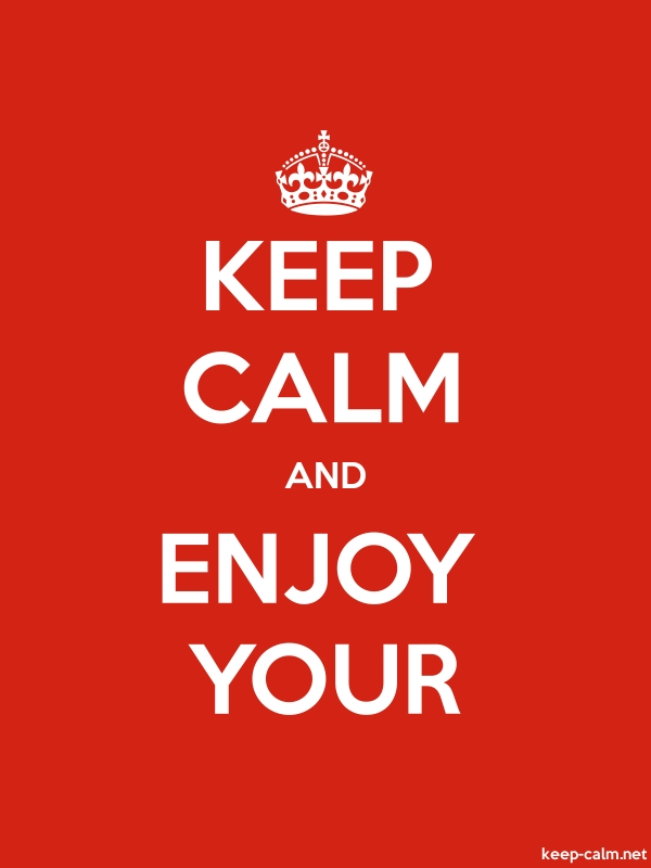 KEEP CALM AND ENJOY YOUR - white/red - Default (600x800)