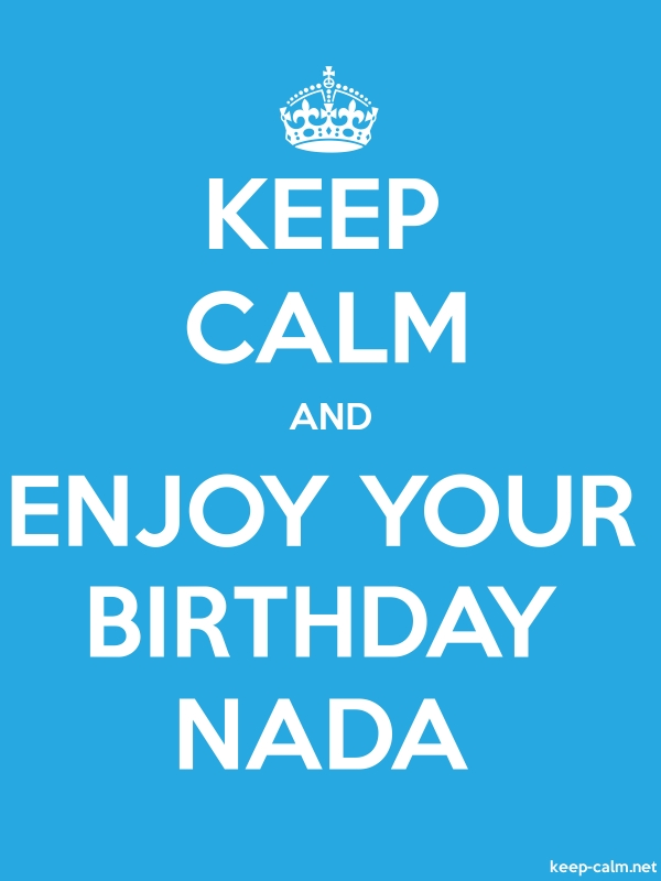 KEEP CALM AND ENJOY YOUR BIRTHDAY NADA - white/blue - Default (600x800)