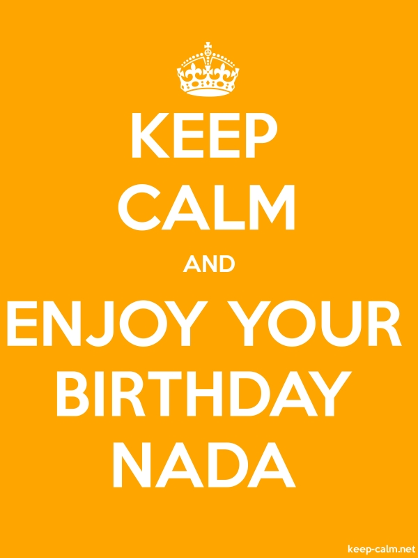 KEEP CALM AND ENJOY YOUR BIRTHDAY NADA - white/orange - Default (600x800)