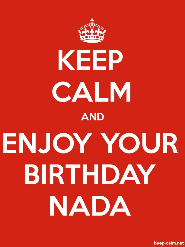 KEEP CALM AND ENJOY YOUR BIRTHDAY NADA - white/red - Default (600x800)